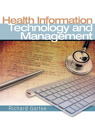 Health Information Technology and Management By Gartee, Richard