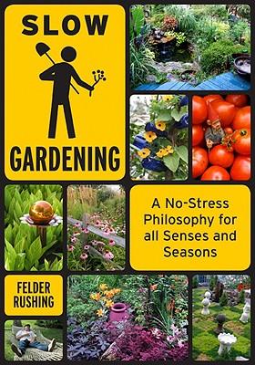 Slow Gardening By Rushing, Felder