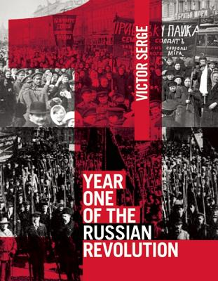 Year One of the Russian Revolution By Serge, Victor
